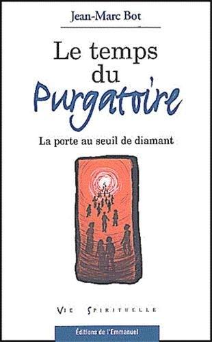 LE TEMPS DU PURGATOIRE.: BOT Jean-Marc: