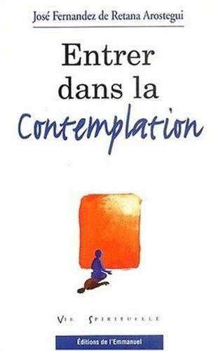 9782914083775: Entrez dans la contemplation (Vie spirituelle)