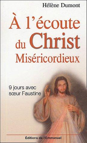 9782914083867: A l'�coute du Christ mis�ricordieux : Neuf jours avec sainte Faustine