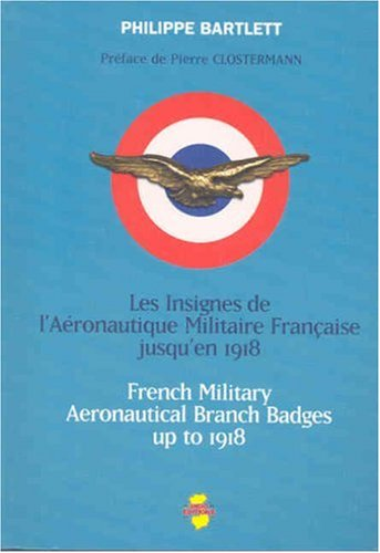 9782914086028: French Military Aeronautical Branch Badges Up to 1918 (English and French Edition)