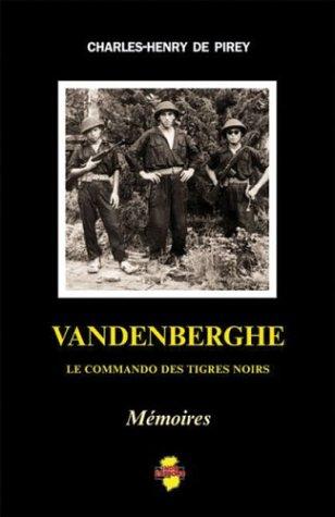 9782914086059: VANDENBERGHE: Le Commando des Tigres Noirs (Memoires) (French Edition)