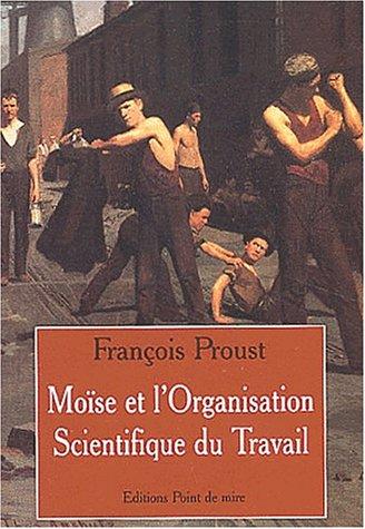 Moïse et l'organisation scientifique du travail à: François Proust