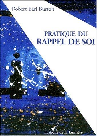 9782914092357: Pratique du rappel de soi : selon l'enseignement de G. Gurdjieff