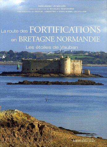 9782914119665: La route des fortifications en Bretagne et Normandie