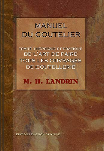 Manuel du coutelier : Ou Traité théorique: M-H Landrin
