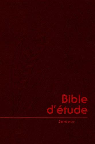 9782914144186: Bible d'Etude Semeur, Fibrocuir Souple Grenat, Tranche Doree