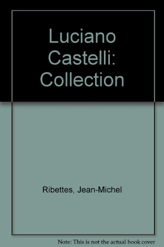 Luciano Castelli: Collection (9782914171069) by Jean-Michel Ribettes