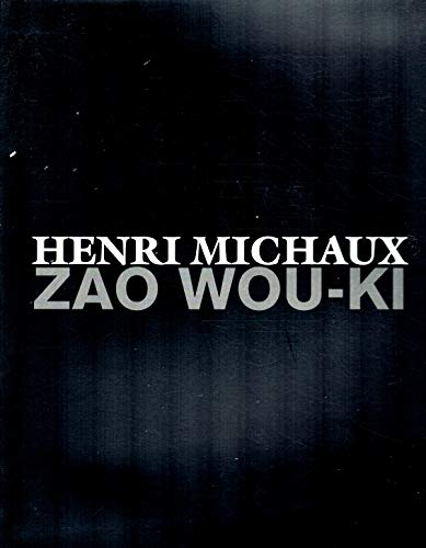 Henri Michaux and Zao Wou-ki (2914171110) by Henri Michaux; Zao Wou-ki