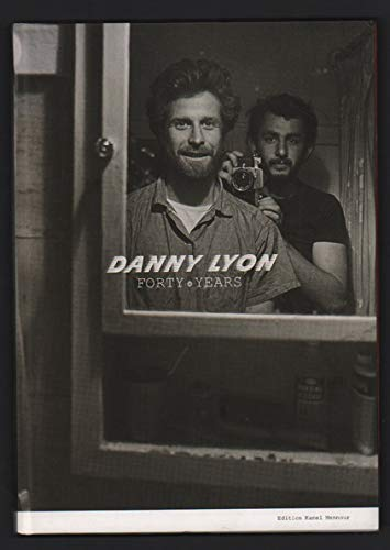 Danny Lyon: Forty Years