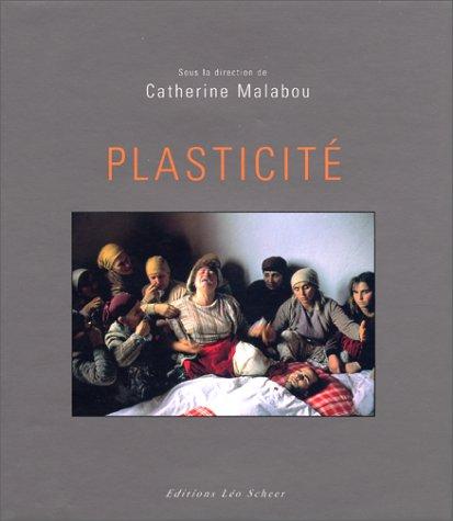 PLASTICITÉ: MALABOU ( Catherine )