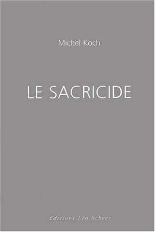 Le sacricide (French Edition): Michel Koch