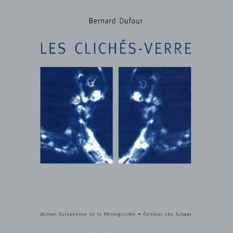 Les clichés-verre: Dufour, Bernard