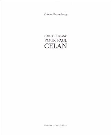 CAILLOU BLANC POUR PAUL CELAN: BRUNSCHWIG COLETTE