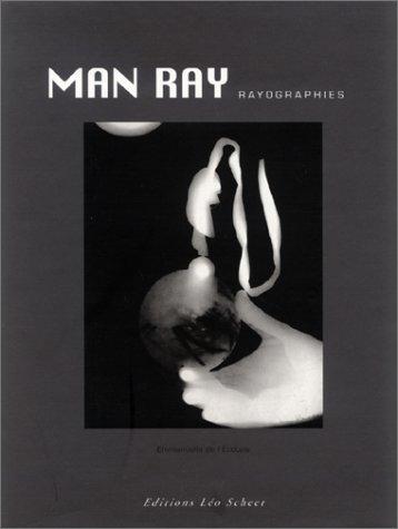 Man Ray rayographies: Ecotais, Emmanuelle de l'
