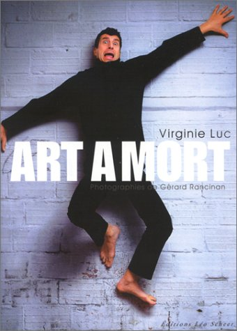Art à mort: Luc, Virginie; Rancinan, G�rard