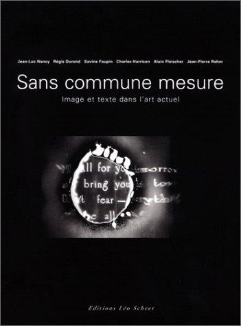 9782914172530: Sans commune mesure : Image et texte dans l'art actuel