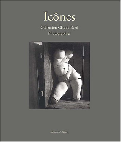 9782914172943: Icônes : Photographies de la collection Claude Berri