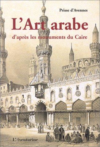 9782914199193: L'Art arabe d'après les monuments du Caire