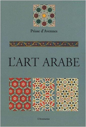 9782914199612: L'art arabe : D'apr�s les monuments du Kaire
