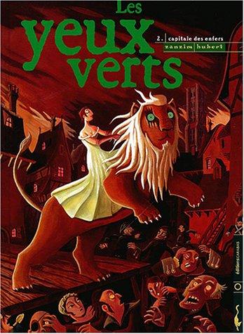 9782914203234: Les Yeux verts, tome 2 : Capitale des enfers