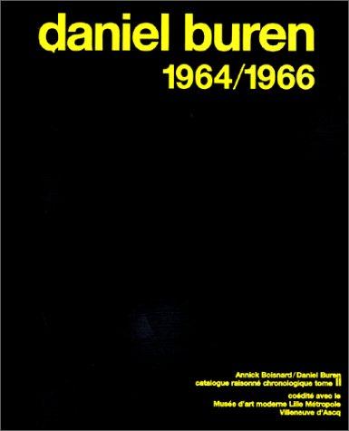 9782914204026: Daniel Buren. Catalogue raisonné chronologique, tome 2 : 1964 - 1966