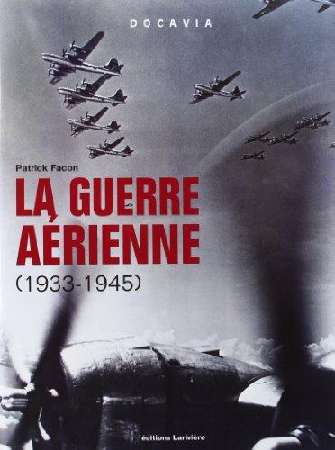 la guerre aerienne, 1933-1945: Patrick Facon