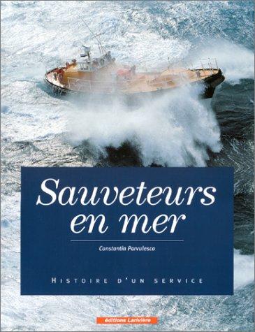 Sauveteurs en mer : Histoire d'un service: Parvulesco, Constantin