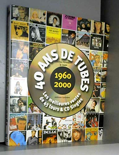 9782914205603: 40 ans de tubes 1960-2000 : Les meilleures ventes de 45 tours & CD Singles (Musique)