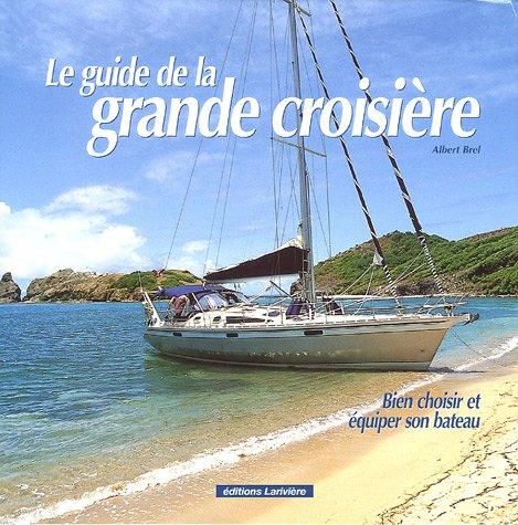 9782914205634: Le guide de la grande croisière (French Edition)