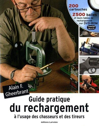 9782914205726: guide pratique du rechargement à l'usage des chasseurs et des tireurs