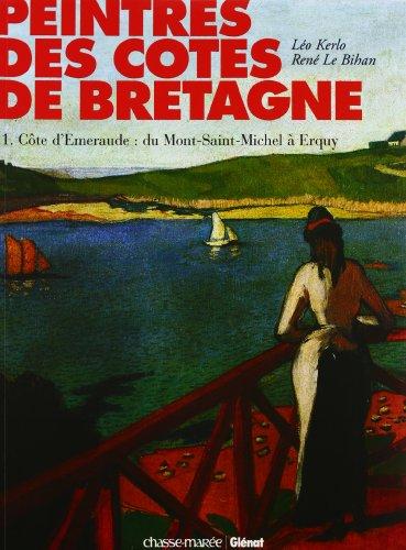 Peintres des côtes de Bretagne ---------- Tome 1, Côte d'Emeraude : du ...