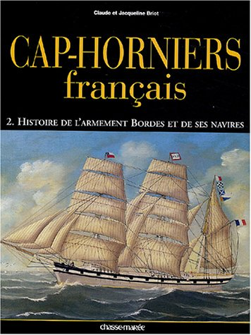 9782914208284: Cap-horniers français, tome 2 : Histoire de l'armement Bordes et de ses navires