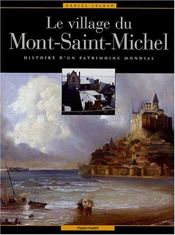 9782914208420: Le village du Mont-Saint-Michel : Histoire d'un patrimoine mondial