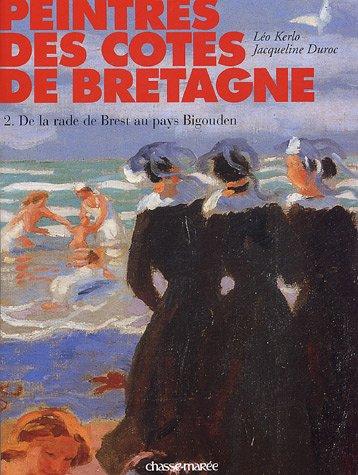 Peintres des côtes de Bretagne ---------- Tome 3 , de la rade de Brest au pays Bigouden: ...