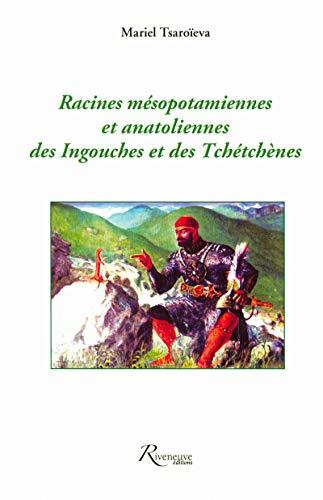 Racines mesopotamiennes et anatoliennes des Ingouches et des Tchetchenes (French Edition): Mariel ...