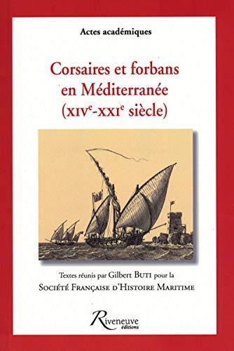 Corsaires et forbans en Mediterranee (XIVe-XXIe siecle) (French Edition): Collectif