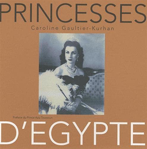 Princesses d'Egypte (French Edition): Caroline Gaultier-Kurhan