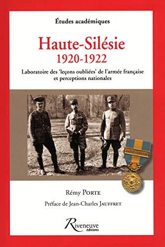 Haute-Silésie 1920-1922 (French Edition): Rémy Porte