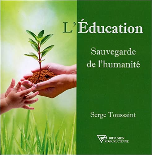 9782914226912: L'Education - Sauvegarde de l'humanit�