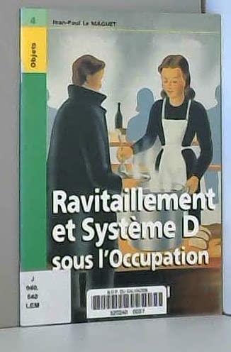 9782914230155: Ravitaillement et systeme d sous l'occupation