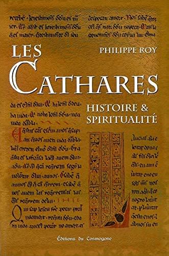 9782914232432: Les Cathares : Histoire et spiritualit�