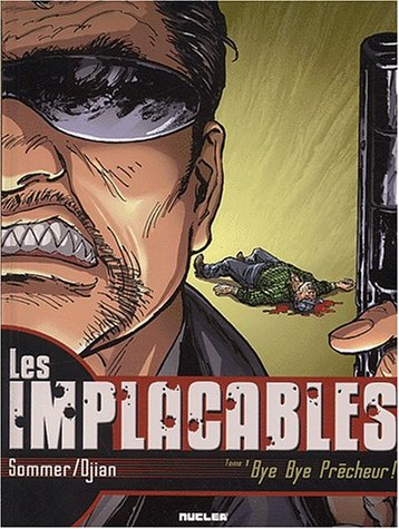 9782914235532: Les Implacables, tome 1 : Bye Bye Pr�cheur
