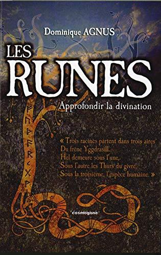 Les Runes : Approfondir la divination: Agnus, Dominique