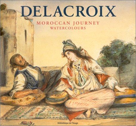 9782914239196: Delacroix; Moroccan Journey