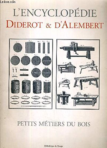 Petits Metiers Du Bois (French Edition) (2914239777) by Diderot; D'Alembert