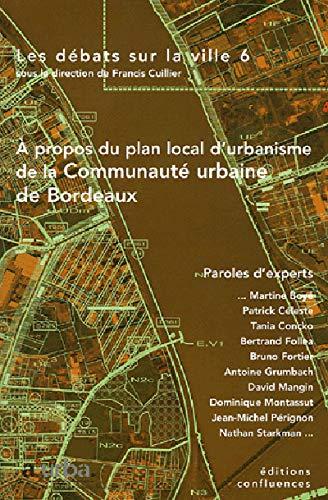 9782914240529: Les d�bats sur la ville, N�6 : A propos du plan local d'urbanisme de la Communaut� urbaine de Bordeaux