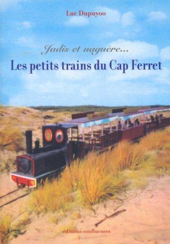 9782914240994: Jadis et Naguere, les Petits Trains du Cap Ferret