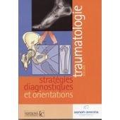 9782914275231: Traumatologies : Stratégies diagnostiques et orientations