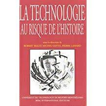 La technologie au risque de l'histoire: Robert Belot; Michel