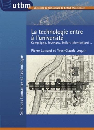 La technologie entre à l'Université : Compiègne,: Pierre Lamard; Yves-Claude